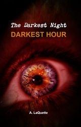 """The Darkest Night - """"Darkest Hour"""""""