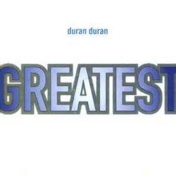 Duran Duran Greatest Hits