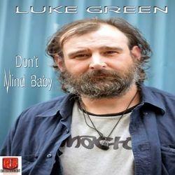 Luke Green-Don't Mind Baby