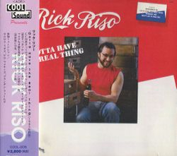 Rick Riso - Gotta Have the Real Thing 1985