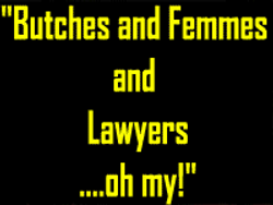 2. Butches and Femmes and Lawyers...Oh my