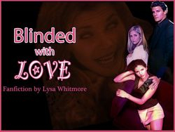 Blinded with Love