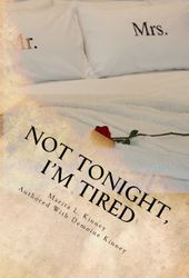 Not Tonight I'm Tired