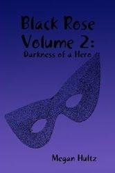 Black Rose Volume 2:Darkness of A Hero Covor