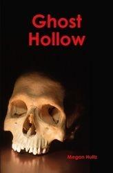 Ghost Hollow By Megan Hultz