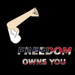 Freedom Owns You