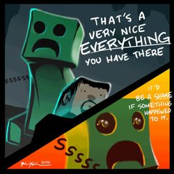 Creepers are just clumsy!