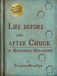 Life Before and After Chuck