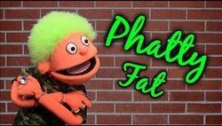 Phatty Fat