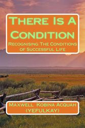 There Is A Condition: RecognisingThe Conditions of Successful Life
