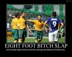 Eight Foot Bitch Slap