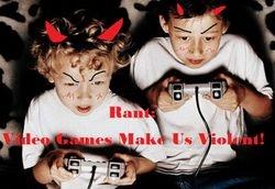 Video Games Make Us Violent!