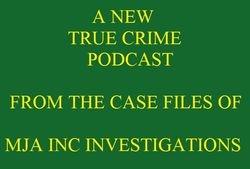 MJA TRUE CRIME PODCAST