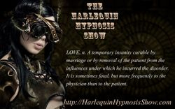 The Harlequin Hypnosis Show.