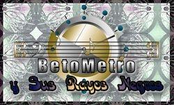 Beto Metro y Sus Rayos Negros