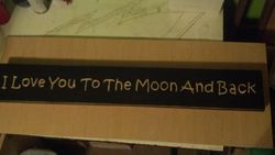 """I Love You To The Moon And Back"" Sign"