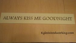 """Always Kiss Me Goodnight"" Sign"