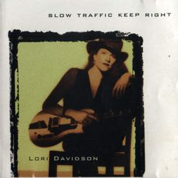 Slow Traffic Keep Right, Lori Davidson