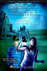 School of the Ages 1: The Ghost in the Crystal