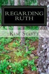 Regarding Ruth by Kim Scott