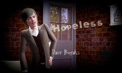 Dave Breaks - Hopeless