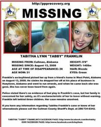 Missing Person of the Week (6)Tabitha Franklin Cullman Alabama August 8th Police took report on the 13th,2009