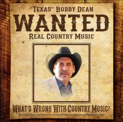 """Bobby Dean CD:  """"WANTED"""""""