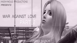 War Against Love (Part 2)