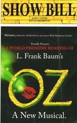 SHOW BILL: L.Franks baum's Oz A New Musical.