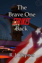 The Brave One Strikes Back by R. J. Hepner