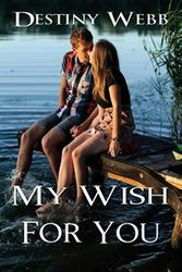 My Wish For You by Destiny Webb