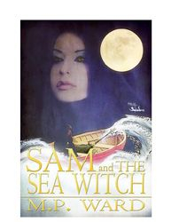 Sam and the Seawitch by M. P. Ward