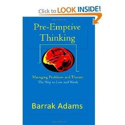 Pre-Emptive Thinking by Barrak Adams