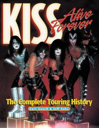 KISS Alive Forever - The Complete Touring History