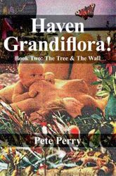 Haven Grandiflora! Book Two: The Tree & The Wall
