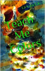 Teach Me Colors Kindle Version