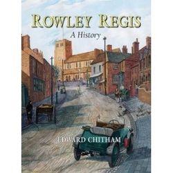 """""""Rowley Regis, a History"""""""