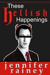 These Hellish Happenings by Jennifer Rainey
