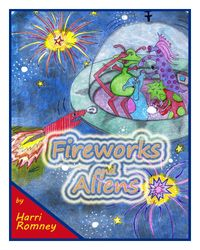 Fireworks and Aliens by Harri Romney