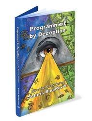 Programmed by Deception.
