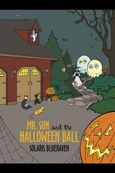 Mr. Sun and the Halloween Ball.