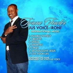 Tyrone Fowler aka Jus Voice