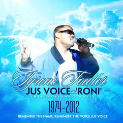 Rest in Peace Jus Voice