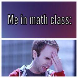 Me in math class