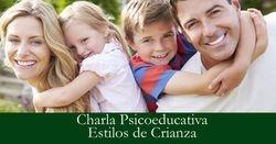 Charla Psicoeducativa: Estilos de Crianza