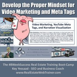 Develop the Proper Mindset for Video Marketing and Strategic Meta-Tags - Workshop May 2019 - #8WeekSuccess