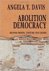 Abolition Democracy: Beyond Empire, Prisons, and Torture - by Angela Davis - $11.66