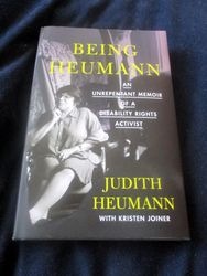 Front of Being Heumann: An Unrepentant Memoir of a Disability Rights Activist