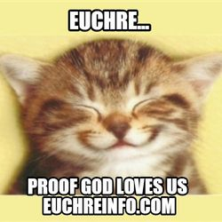 Euchre...proof God loves us.