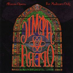Atomic Opera - For Madmen Only 1994